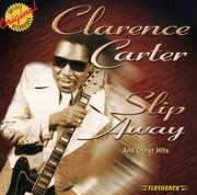 Slip Away & Other Hits , Clarence Carter