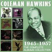 Complete Albums Collection: 1945-1957 , Coleman Hawkins