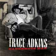 Dangerous Man , Trace Adkins