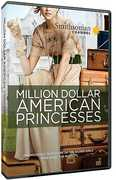 Smithsonian: Million Dollar American Princesses: The Complete Collection
