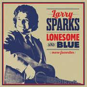 Lonesome & Blue: More Favorites , Larry Sparks