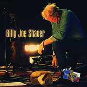 Live at Billy Bobs Texas , Billy Joe Shaver