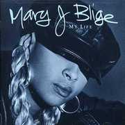 My Life , Mary J. Blige