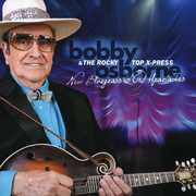 New Bluegrass and Old Heartaches , Bobby Osborne & the Rocky Top X-Press