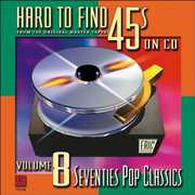 Hard-To-Find 45's on CD 8: 70s Pop Classics /  Various , Various Artists