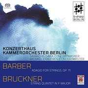 Barber: Adagio for Strings Op. 11 /  Bruckner: String Quintet in F