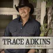 Love Will , Trace Adkins