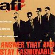 Answer That & Stay Fashionable , AFI