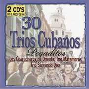 30 Trios Cubanos Pegaditos /  Various
