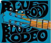 Blue Road [Import] , Blue Rodeo