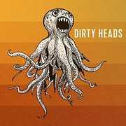 Dirty Heads , Dirty Heads