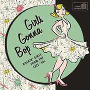 Girls Gonna Bop: Rockin Girls From The Late 50S [Import] , Various