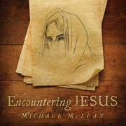 Encountering Jesus , Michael McLean