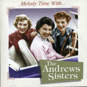 Melody Time with the Andrews Sisters , The Andrews Sisters