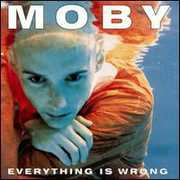Everything Is Wrong , Moby
