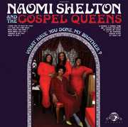 What Have You Done, My Brother? , Naomi Shelton & the Gospel Queens