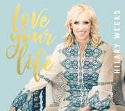 Love Your Life , Hilary Weeks
