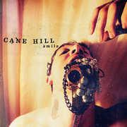 Smile , Cane Hill
