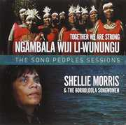 Together We Are Strong: The Song People's Sessions [Import] , Shellie Morris