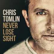 Never Lose Sight , Chris Tomlin