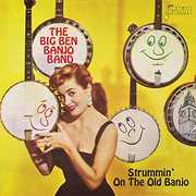 Strummin On The Old Banjo [Import] , Big Ben Banjo Band