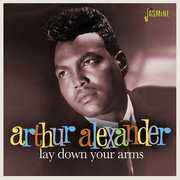 Lay Down Your Arms [Import] , Arthur Alexander