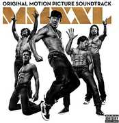 Magic Mike Xxl (Original Soundtrack) [Explicit Content] , Various Artists