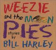 Weezie & the Moon Pies , Bill Harley