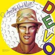 Q: Are We Not Men a: We Are Devo , Devo