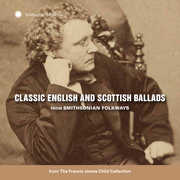 Classic English and Scottish Ballads from Smithsonian Folkways