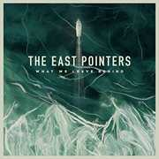 What We Leave Behind [Import] , East Pointers