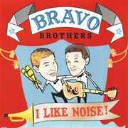 I Like Noise! , Bravo Brothers