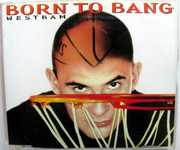 Born to Bang /  Westbound Express , WestBam