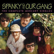 Complete Mercury Singles , Spanky & Our Gang