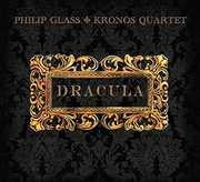Glass: Dracula , Kronos Quartet