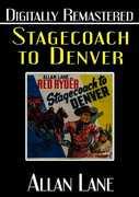 Stagecoach to Denver , Allan Lane