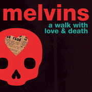 A Walk With Love And Death , Melvins