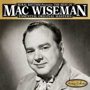 The Best Of: Essential Original Masters 25 Classics [Remastered] , Mac Wiseman