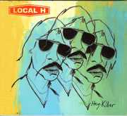 Hey Killer [Explicit Content] , Local H