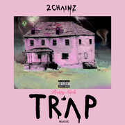 Pretty Girls Like Trap Music [Explicit Content] , 2 Chainz
