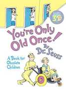 You're Only Old Once! : A Book for Obsolete Children: 30th AnniversaryEdition (Dr. Seuss, Cat in the Hat)