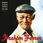 Buena Vista Social Club Presents , Ibrahim Ferrer