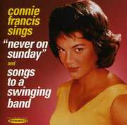 Never On Sunday and Songs To A Swinging Band , Connie Francis