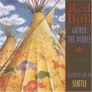 Gather the People-Pow Wow Song , Redbull Singers