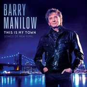 Barry Manilow: This Is My Town: Songs of New York , Barry Manilow