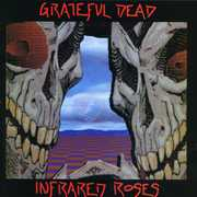 Infrared Roses , The Grateful Dead