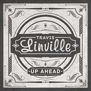 Up Ahead , Travis Linville