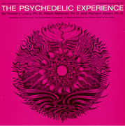 The Psychedelic Experience: Readings from the Book , Timothy Leary