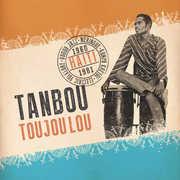 Tanbou Toujou Lou: Haiti 1960-1981 , Various Artists