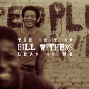 Lean on Me: Best of Bill Withers , Bill Withers